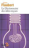 Télécharger le livre :  Le Dictionnaire des idées reçues