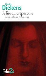 Download this eBook À lire au crépuscule et autres histoires de fantômes