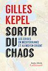 Télécharger le livre :  Sortir du chaos. Les crises en Méditerranée et au Moyen-Orient