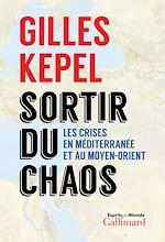 Téléchargez le livre :  Sortir du chaos. Les crises en Méditerranée et au Moyen-Orient