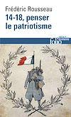 Télécharger le livre :  14-18, penser le patriotisme