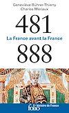 Télécharger le livre :  481-888 - La France avant la France