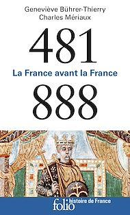 Téléchargez le livre :  481-888 - La France avant la France