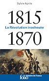 Télécharger le livre :  1815-1870. La Révolution inachevée