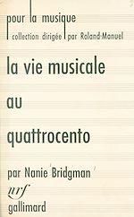 Download this eBook La vie musicale au Quattrocento et jusqu'à la naissance du madrigal (1400-1530)
