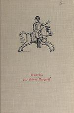 Download this eBook Waterloo, 18 juin 1815