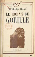 Download this eBook Le roman du gorille