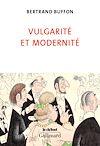 Télécharger le livre :  Vulgarité et Modernité