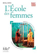 Download this eBook L'École des femmes (Bac 2020) - Édition enrichie avec dossier pédagogique « Comédie et satire»