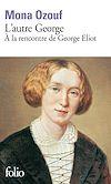 Télécharger le livre :  L'autre George. À la rencontre de George Eliot