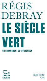 Download this eBook Le Siècle vert. Un changement de civilisation