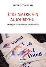 Download this eBook Être américain aujourd'hui. Les enjeux d'une élection présidentielle