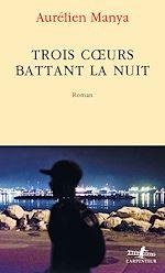 Download this eBook Trois cœurs battant la nuit