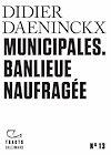 Télécharger le livre :  Tracts (N°13) - Municipales. Banlieue naufragée