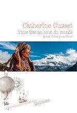 Download this eBook Trois fois au bout du monde. Népal, Costa Rica, Chine