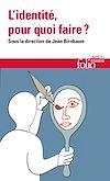Télécharger le livre :  L'identité, pour quoi faire ?