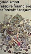 Télécharger le livre :  Histoire financière, de l'Antiquité à nos jours