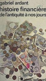 Download this eBook Histoire financière, de l'Antiquité à nos jours