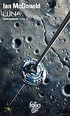 Luna (Tome 3) - Lune montante | McDonald, Ian