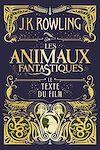 Télécharger le livre :  Les Animaux fantastiques : le texte du film
