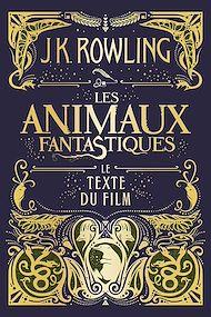 Téléchargez le livre :  Les Animaux fantastiques : le texte du film