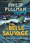 Télécharger le livre :  La trilogie de la Poussière (Tome 1) - La Belle Sauvage