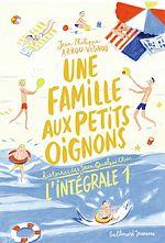 Une famille aux petits oignons - L'Intégrale 1 (Tomes 1 à 3) |