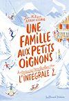 Télécharger le livre :  Une famille aux petits oignons - L'Intégrale 2 (Tomes 4 à 6)