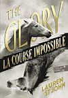 Télécharger le livre :  The Glory. La course impossible