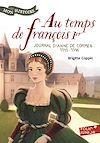 Télécharger le livre :  Au temps de François 1er. Journal d'Anne de Cormes, 1515-1516