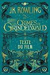 Télécharger le livre :  Les Animaux Fantastiques : Les Crimes de Grindelwald - Le Texte du Film