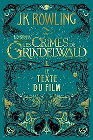 Téléchargez le livre :  Les Animaux Fantastiques : Les Crimes de Grindelwald - Le Texte du Film