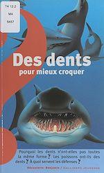 Téléchargez le livre :  Des dents pour mieux croquer