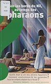Télécharger le livre :  Sur les bords du Nil, au temps des pharaons