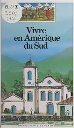 Download this eBook Vivre en Amérique du Sud