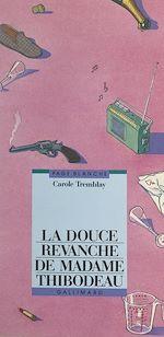Download this eBook La douce revanche de Madame Thibodeau
