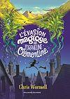 Télécharger le livre :  L'Evasion magique de l'orpheline Clémentine