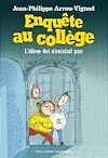 Télécharger le livre :  Enquête au collège (Tome 8) - L'élève qui n'existait pas