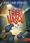 Télécharger le livre :  La Tribu de Vasco (Tome 1) - La Menace