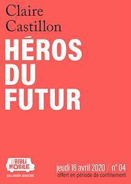 Téléchargez le livre :  La Biblimobile (N°04) - Héros du futur