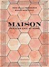 Télécharger le livre :  Maison - Parisian chic at home
