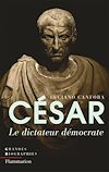 Télécharger le livre :  César. Le dictateur démocrate
