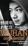 Télécharger le livre :  Wuhan confidentiel. D'un confinement à un autre