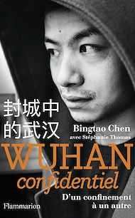 Téléchargez le livre :  Wuhan confidentiel. D'un confinement à un autre