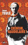 Télécharger le livre :  Crénom, Baudelaire !