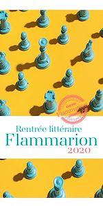 Téléchargez le livre :  Rentrée littéraire Flammarion - 2020