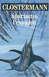 Télécharger le livre :  Spartacus, l'espadon