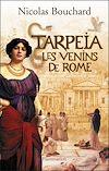 Télécharger le livre :  Tarpeïa, les venins de Rome
