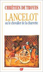 Téléchargez le livre :  Lancelot ou Le Chevalier de la Charrette - édition bilingue