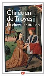 Téléchargez le livre :  Yvain ou le Chevalier au Lion - édition bilingue